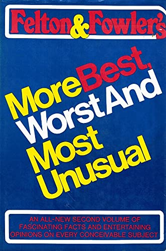 9780690011692: Felton & Fowler's More Best, Worst, and Most Unusual