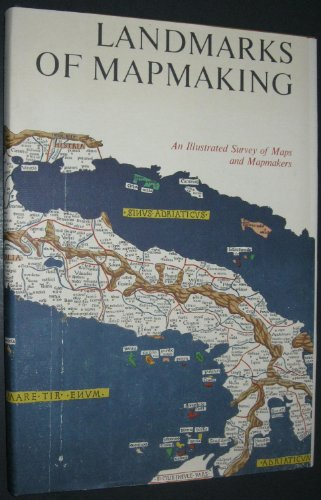 Landmarks of Mapmaking: An Illustrated Survey of Maps and Mapmakers: Bricker, Charles