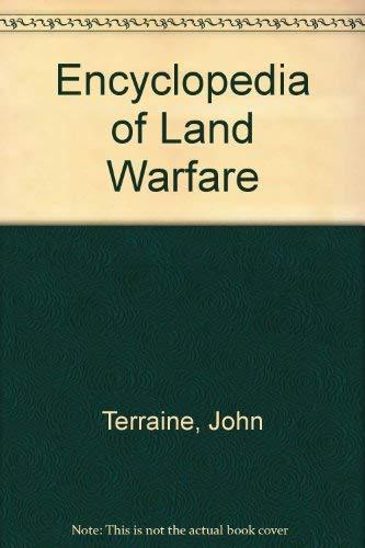 Encyclopedia of Land Warfare: Terraine, John