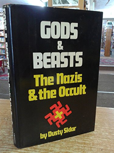 Gods & Beasts : The Nazis & The Occult: Sklar, Dusty (signed)