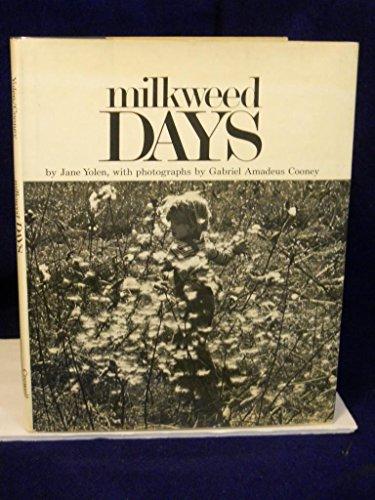 Milkweed Days: Yolen, Jane