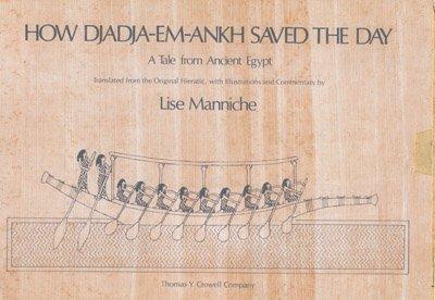 How Djadja-Em-Ankh Saved the Day: A Tale: MANNICHE, Lise.