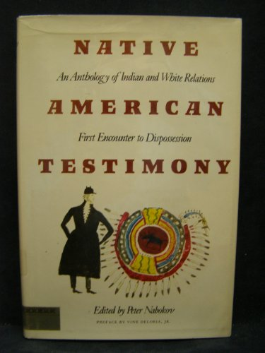 9780690013139: Native American Testimony: An Anthology of Indian and White Relations: First Encounter to Dispossession