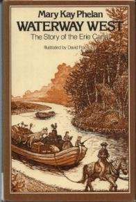 Waterway West; the Story of the Erie Canal: Phelan, Mary Kay
