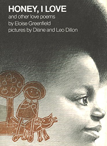 Honey, I Love, and Other Love Poems: Greenfield, Eloise;Dillon, Diane