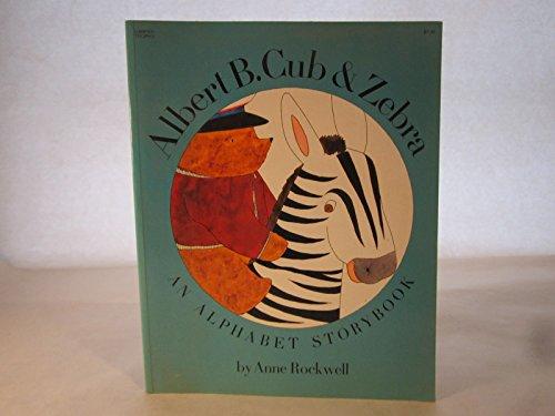 9780690013511: Albert B. Cub & Zebra: An Alphabet Storybook
