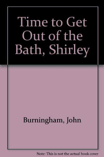 9780690013788: Time to Get Out of the Bath, Shirley