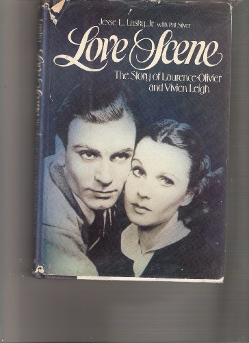 9780690014136: Love Scene : the Story of Laurence Olivier and Vivien Leigh / Jesse Lasky, Jr. , with Pat Silver
