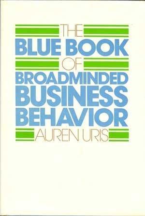 9780690014228: The blue book of broadminded business behavior