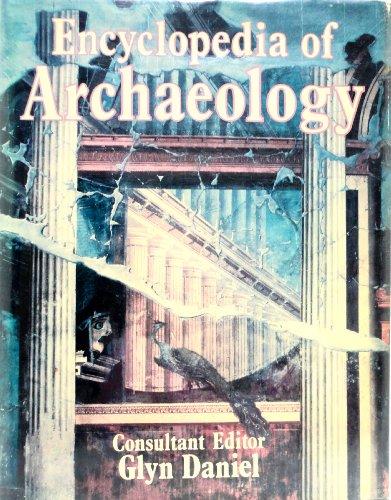 The Illustrated Encyclopedia of Archaeology / Glyn Daniel, Consultant Editor: Daniel, Glyn (Ed...