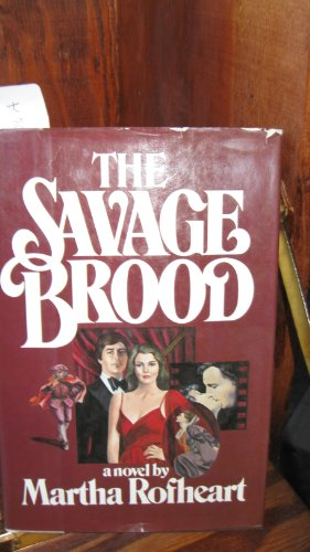 The Savage Brood: Martha Rofheart