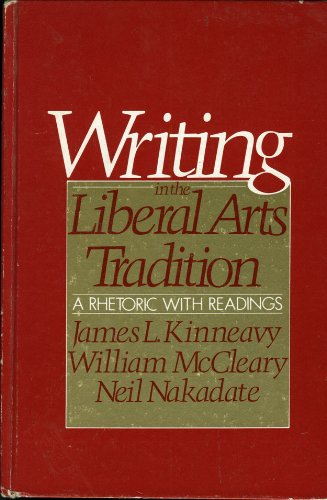 9780690015225: Writing in the liberal arts tradition: A rhetoric with readings
