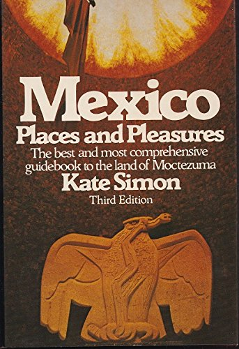 Mexico, places and pleasures (0690016530) by Kate Simon
