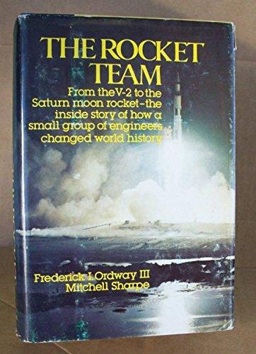 The Rocket Team: Ordway, Frederick I., III; Sharpe, Mitchell R.