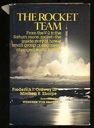 The Rocket Team: Ordway, Frederick I., III, and Sharpe, Mitchell R.