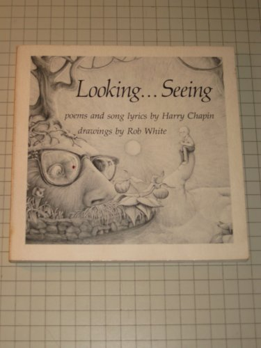 Looking . seeing: Poems and song lyrics: Chapin, Harry