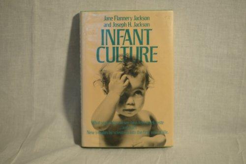 Infant Culture: Jackson, Jane Flannery;Jackson,
