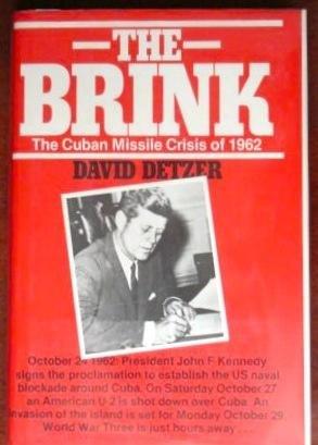 Brink: Story of the Cuban Missile Crisis: David Detzer