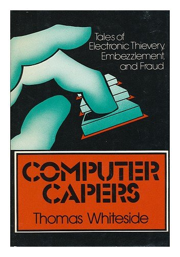 9780690017434: Computer Capers: Tales of Electronic Thievery, Embezzlement, and Fraud