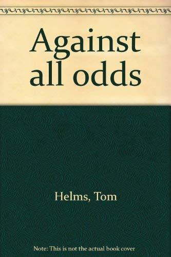 Against all odds: Helms, Tom