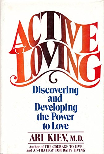 9780690017854: Active Loving: Discovering and Developing the Power to Love