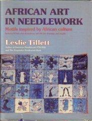 African Art in Needlework: Motifs Inspired by African Culture: Leslie Tillett