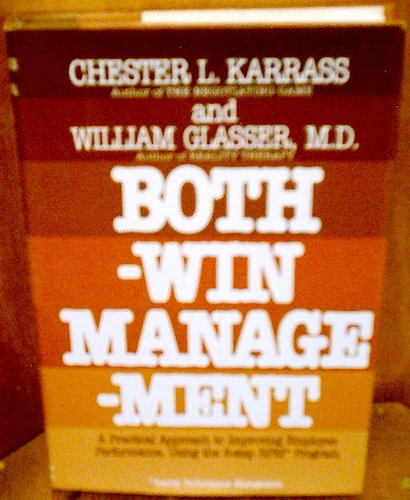 9780690018097: Both-win management: A practical approach to improving employee performance using the 8-step RPM program