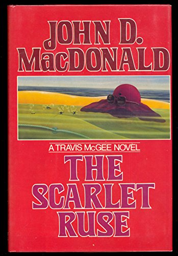 The Scarlet Ruse; A Travis McGee Novel: MacDonald, John D.