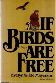If Birds are Free: Mayerson, Evelyn Wilde