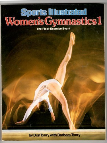 Sports Illustrated Women's Gymnastics: The Floor Exercise: Tonry, Don