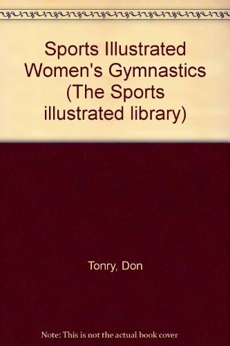 Sports Illustrated Women's Gymnastics (The Sports illustrated: Tonry, Don