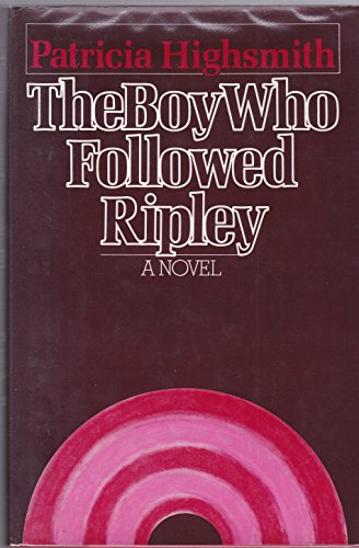 The Boy Who Followed Ripley: Highsmith, Patricia