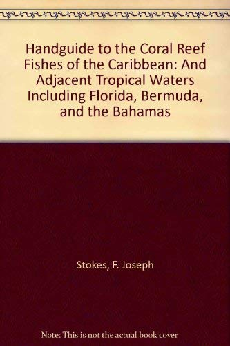 Handguide to the Coral Reef Fishes of the Caribbean : And Adjacent Tropical Waters Including ...
