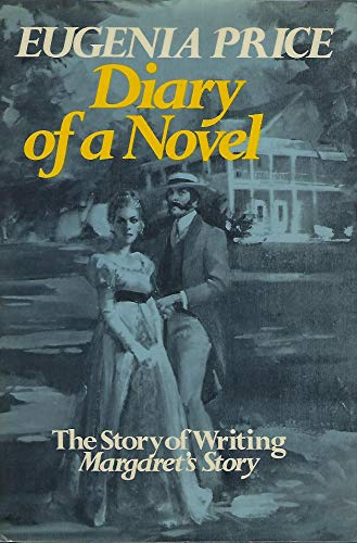 Diary of a Novel: The Story of: Price, Eugenia