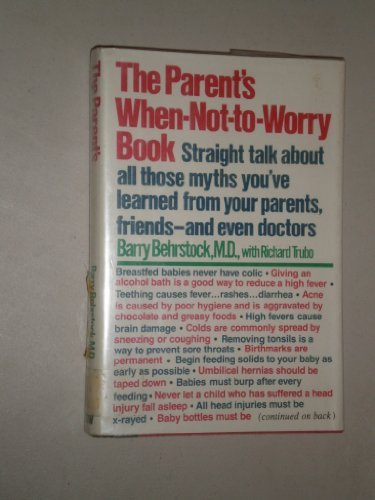 9780690019728: The parent's when-not-to-worry book