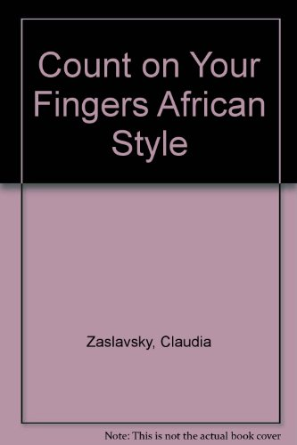 Count on Your Fingers African Style: Zaslavsky, Claudia