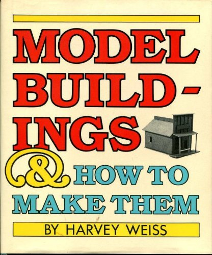 9780690038774: Model buildings and how to make them