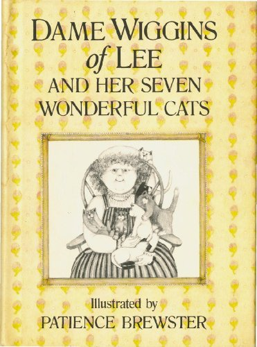 Dame Wiggins of Lee and Her Seven Wonderful Cats: Brewster,Patience