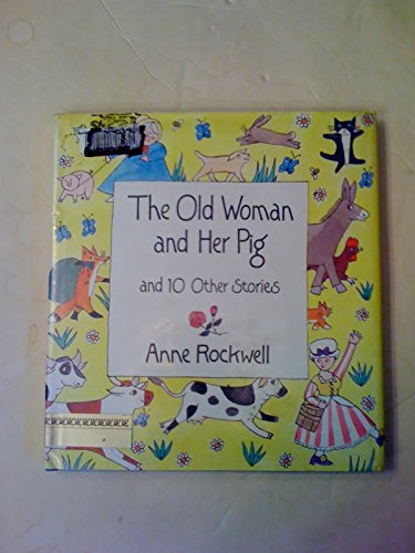9780690039276: The Old Woman and Her Pig and 10 Other Stories