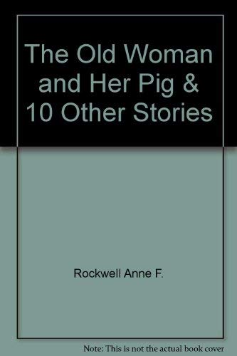 9780690039283: The Old Woman and Her Pig and 10 Other Stories