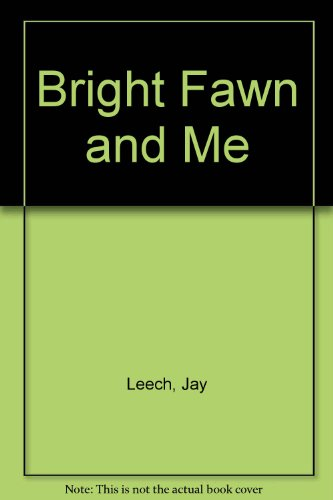 9780690039375: Bright Fawn and Me