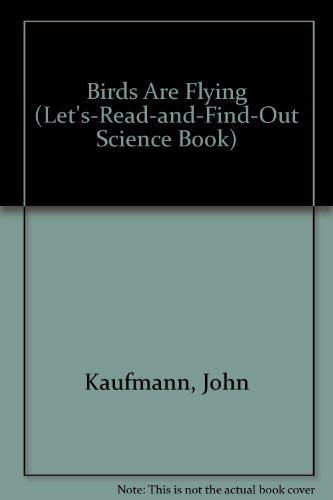 9780690039412: Birds Are Flying (Let's-Read-and-Find-Out Science Book)