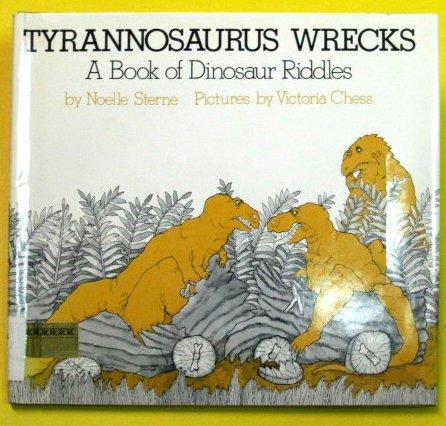 9780690039597: Tyrannosaurus Wrecks: A Book of Dinosaur Riddles