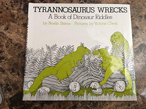 9780690039603: Tyrannosaurus Wrecks: A Book of Dinosaur Riddles