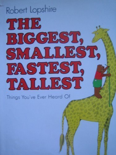 9780690040135: The Biggest, Smallest, Fastest, Tallest Things You'Ve Ever Heard of