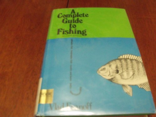 A Complete Guide to Fishing: Vlad Evanoff