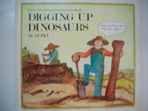 9780690040982: Digging up dinosaurs (Let's-read-and-find-out science book)