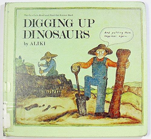 Digging Up Dinosaurs (0690040997) by Aliki