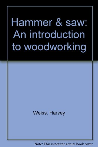 9780690041309: Hammer & saw: An introduction to woodworking