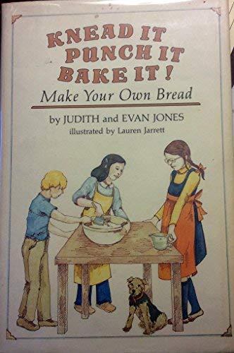 9780690041347: Knead It, Punch It, Bake It!: Make Your Own Bread
